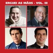 Erguei as Mãos, Vol. 3 by Various Artists