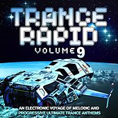 Trance Rapid, Vol.9 (An Electronic Voyage of Melodic and Progressive Ultimate Trance Anthems) by Various Artists