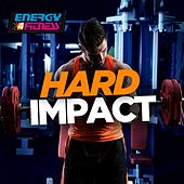 Hard Impact (60 Minutes Non-Stop Mixed Compilation for Fitness & Workout 140 - 160 BPM) by Various Artists