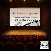 El Cine Español - Grandes Canciones de los 50'S y 60'S, Vol. 2 by Various Artists