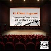 El Cine Español - Grandes Canciones de los 50'S y 60'S, Vol. 1 by Various Artists