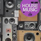 We Are House Music, Vol. 3 by Various Artists