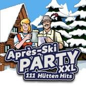 Après Ski Party XXL - 111 Hütten Hits by Various Artists