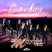 Cuatro Rosas by Montéz De Durango