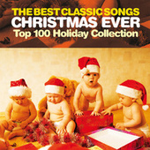 The Best Classic Songs Christmas Ever - Top 100 Holiday Collection 2016 by Various Artists