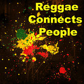 Reggae Connects People by Various Artists
