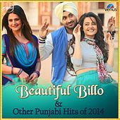 Beautiful Billo & Other Punjabi Hits of 2014 by Various Artists
