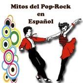 Mitos del Pop-Rock en Español by Various Artists