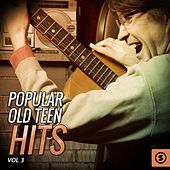 Popular Old Teen Hits, Vol. 3 by Various Artists
