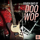 Golden Days of Doo Wop, Vol. 1 by Various Artists