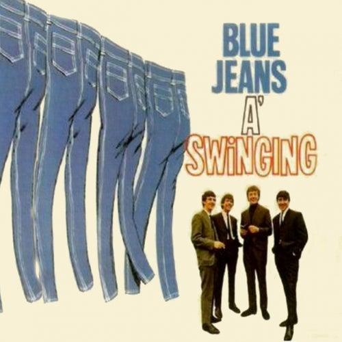 Blue Jeans A' Swinging by Swinging Blue Jeans