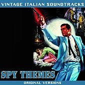 Vintage Italian Soundtracks: Spy Themes (Original Versions) by Various Artists