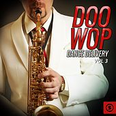 Doo Wop Dance Delivery, Vol. 3 by Various Artists