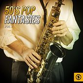 50's Pop Fantasies, Vol. 3 by Various Artists