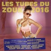 Les tubes du Zouk 2016 by Various Artists