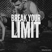 Break Your Limit, Vol. 1 (Pushing & Sporty Electronic Dance Beats) by Various Artists