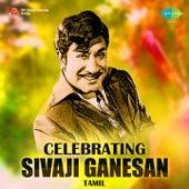 Celebrating Sivaji Ganesan by Various Artists