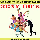 Vintage Italian Soundtracks: Sexy 60's (Original Versions) by Various Artists
