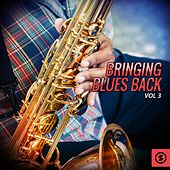 Bringing Blues Back, Vol. 3 by Various Artists