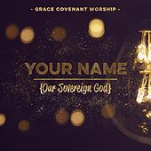 Your Name (Live) [feat. Tifani Fields] by Grace Covenant Worship