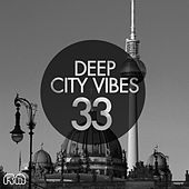 Deep City Vibes, Vol. 33 by Various Artists