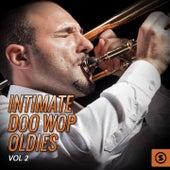 Intimate Doo Wop Oldies, Vol. 2 by Various Artists