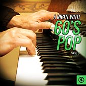 A Night with 60's Pop, Vol. 3 by Various Artists