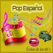 Pop Español:  Éxitos de los 60´s by Various Artists