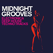 Midnight Grooves (Electronica, Deep House Techno Tracks) by Various Artists