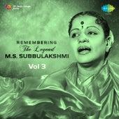 Remembering the Legend - M.S. Subbulakshmi, Vol. 3 by Various Artists