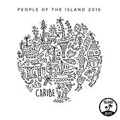 People of the Island 2016: Caribe by Various Artists
