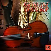 For the Love of Doo Wop, Vol. 3 by Various Artists