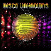 Disco Unknowns (Obscure Disco Songs) by Various Artists