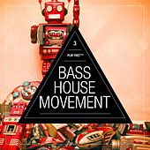 Bass House Movement, Vol. 3 by Various Artists