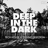 Deep In The Dark - Tech House & Techno Selection by Various Artists