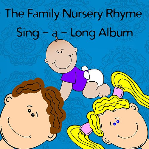 The Family Nursery Rhymes Sing A Long Album by Songs For Children