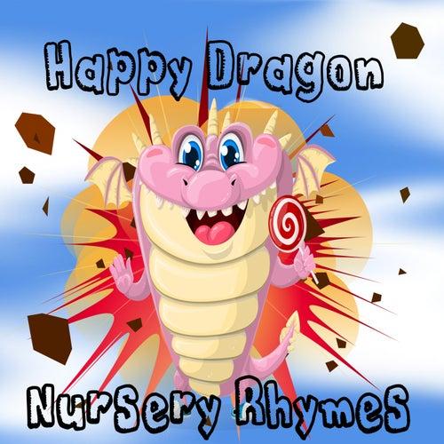 Happy Dragon Nursery Rhymes by Nursery Rhymes