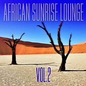 African Sunrise Lounge, Vol. 2 by Various Artists