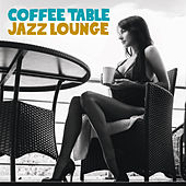 Coffee Table Jazz Lounge by Various Artists
