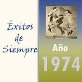 Éxitos de Siempre, Año 1974 by Various Artists