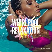 Whirlpool Relaxation, Vol. 1 (Finest Down Beats & Sounds) by Various Artists