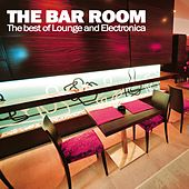 The Bar Room (The Best of Lounge and Electronica) by Various Artists