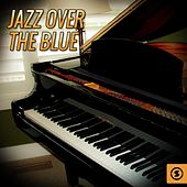 Jazz Over The Blue by Various Artists