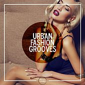 Urban Fashion Grooves, Vol. 1 by Various Artists