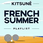 Kitsuné French Summer Playlist by Various Artists