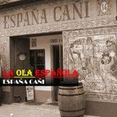 La Ola Española (España Cañi) by Various Artists
