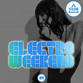 Electro Weekend, Vol. 24 by Various Artists