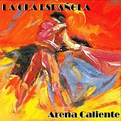La Ola Española (Arena Caliente) by Various Artists