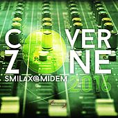 Smilax@Midem 2016: Cover Zone by Various Artists