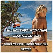 Electro Power - Lounge Edition (The Finest Collection of Lounge and Chillout Tunes) by Various Artists